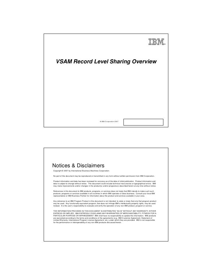 ®  VSAM Record Level Sharing Overview                                                       © IBM Corporation 2007Notices ...
