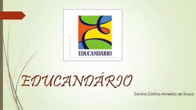 EDUCANDÁRIO  Samira Cristina Almeida de Sousa