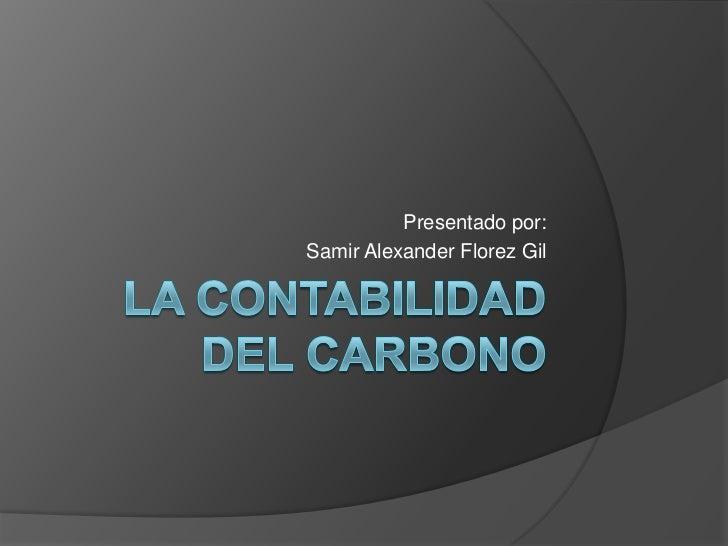Presentado por:Samir Alexander Florez Gil