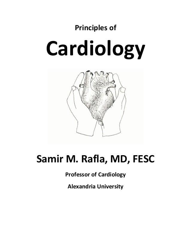 Principles of CardiologySamir M. Rafla, MD, FESC     Professor of Cardiology      Alexandria University