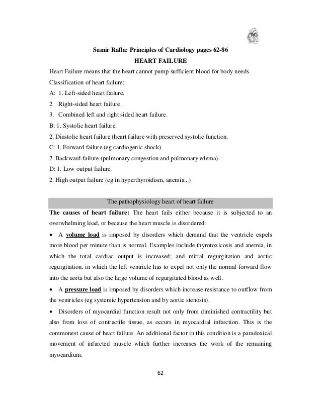 62 Samir Rafla: Principles of Cardiology pages 62-86 HEART FAILURE Heart Failure means that the heart cannot pump sufficie...