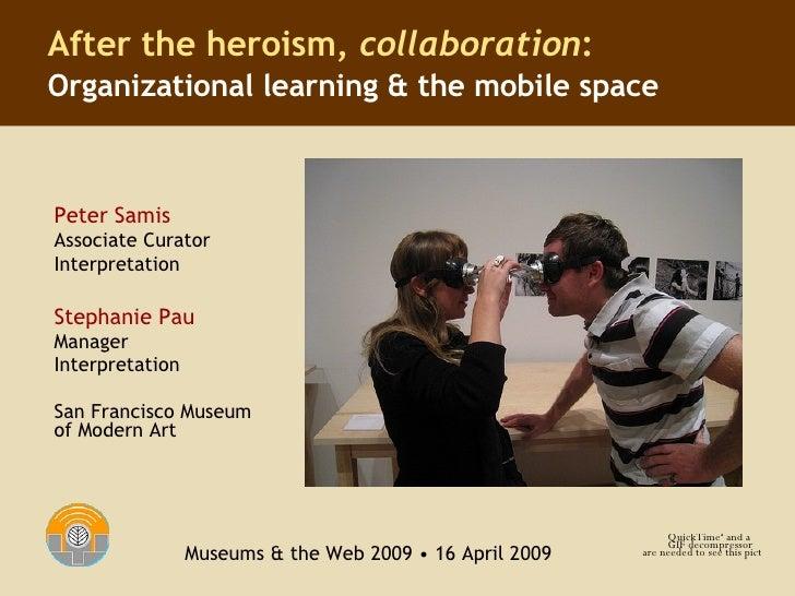 Peter Samis Associate Curator  Interpretation Stephanie Pau Manager  Interpretation San Francisco Museum of Modern Art Aft...