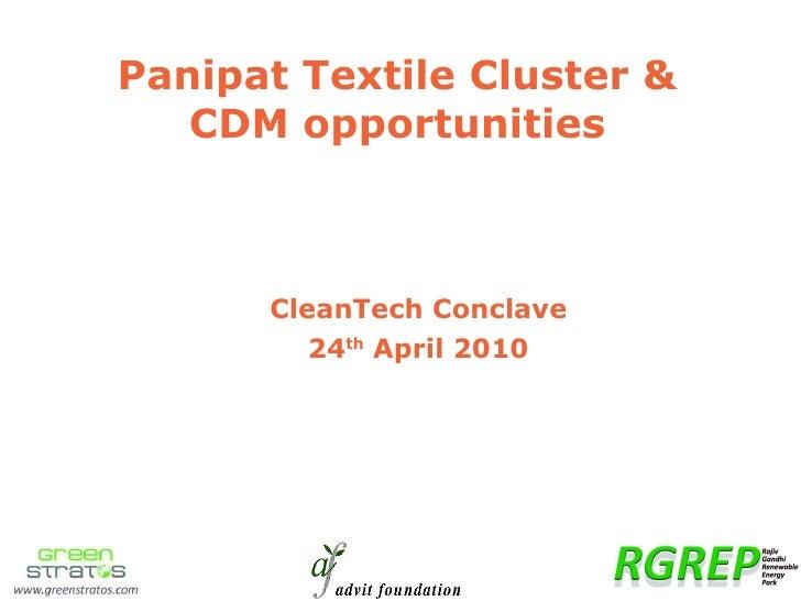 Panipat Textile Cluster & CDM opportunities CleanTech Conclave 24 th  April 2010