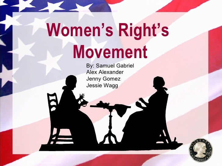 © 2004 By Default!                                     Women's Right's                                       Movement     ...