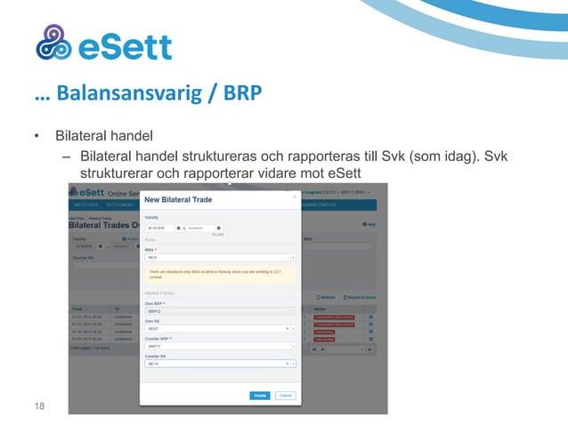 19 … Balansansvarig / BRP • Registrera vilka leverantörer ni har ett balansansvar (RBR) för per nätområde samt förbrukning...