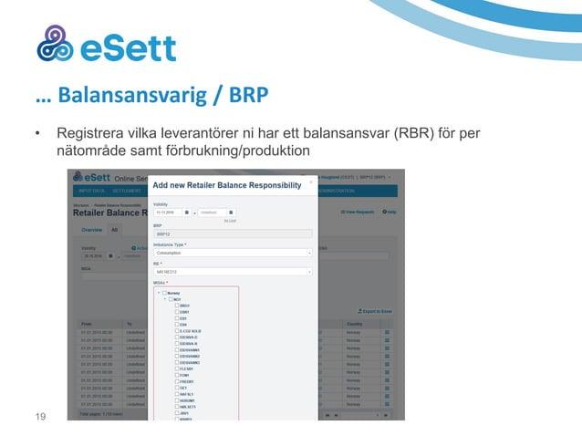 20 … Balansansvarig / BRP • Koppla produktionsanläggningar till reglerobjekt (Regulation objects). Kontakta eSett om regle...