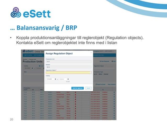 21 … Balansansvarig / BRP • Kontrollera produktion – Är alla produktionsanläggningar ni har balansansvar för registrerade ...