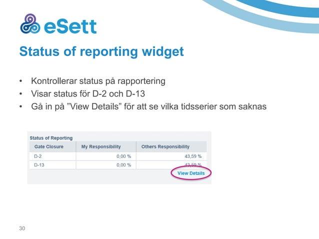 32 Bilateral handel översikt • Använd statusfiltrena för att sortera informationen. Alla svenska inrapporterade värden är ...