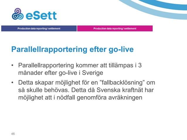 49 Säkerhet till eSett • Utgångspunkten är ett minimikrav på 40 000 EUR per aktör och land • Säkerhet kan ställas som kont...