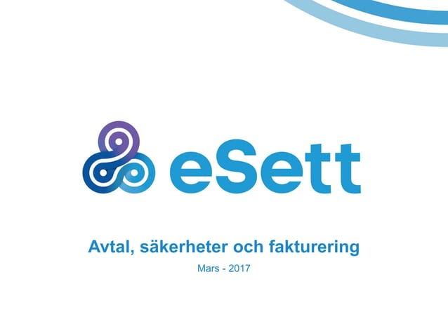 50 Säkerhet till eSett forts. • För att säkerställa korrekta betalningsrutiner måste följande information registreras i ON...