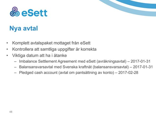51 Säkerhet till eSett forts. • Land • Giltighet • Vald avräkningsbank – Välj korrekt bank i listan över godkända avräknin...