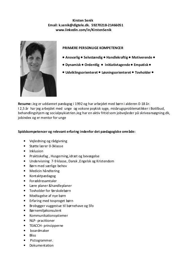 Kirsten Senik Email: k.senik@dlgtele.dk. 59270218-21466051 www.linkedin.com/in/KirstenSenik PRIMÆRE PERSONLIGE KOMPETENCER...