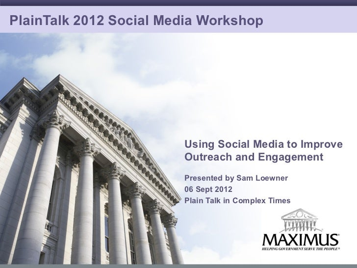 PlainTalk 2012 Social Media Workshop                           Using Social Media to Improve                           Out...