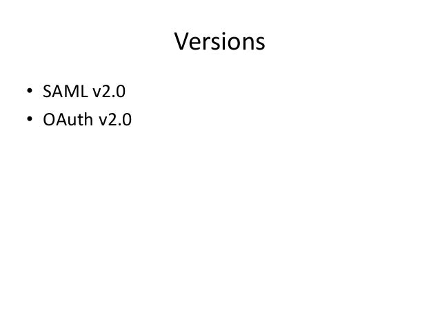 Versions • SAML v2.0 • OAuth v2.0