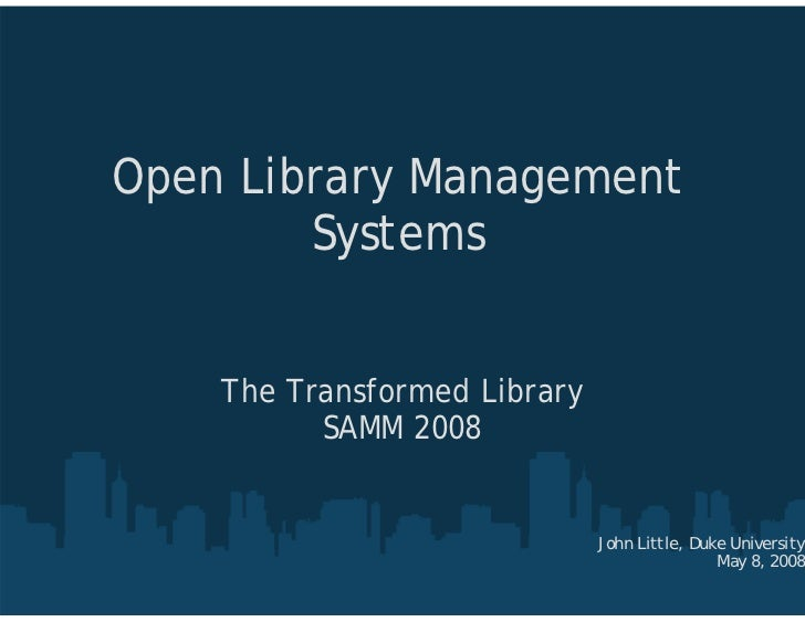 Open Library Management         Systems       The Transformed Library           SAMM 2008                                 ...