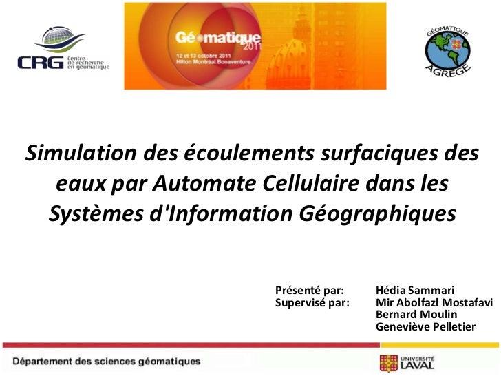 Simulation des écoulements surfaciques des   eaux par Automate Cellulaire dans les  Systèmes dInformation Géographiques   ...