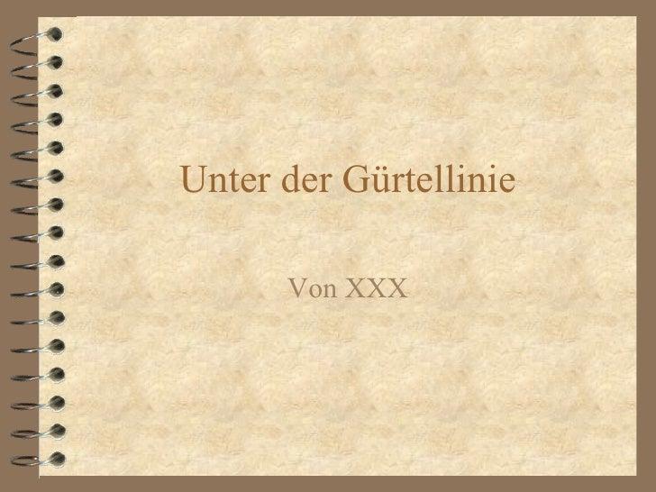 Unter der Gürtellinie Von XXX