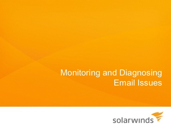 Monitoring and Diagnosing             Email Issues