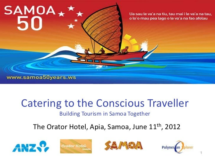 Catering to the Conscious Traveller          Building Tourism in Samoa Together  The Orator Hotel, Apia, Samoa, June 11th,...