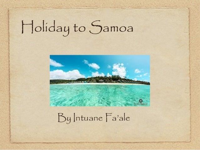 Holiday to Samoa  By Intuane Fa'ale