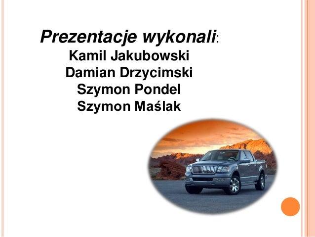 Prezentacje wykonali:Kamil JakubowskiDamian DrzycimskiSzymon PondelSzymon Maślak