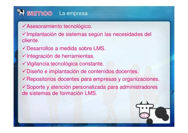 La empresa Asesoramiento tecnológico. Implantación de sistemas según las necesidades del cliente. Desarrollos a medida sob...