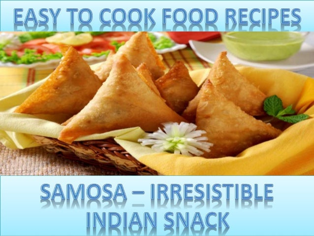 Samosa is a luscious mouthwatering dish. If spicy it may turn your eyes watery but instead of stopping to eat, I bet, you ...