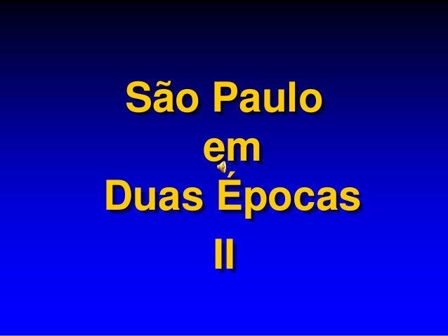 São Paulo em Duas Épocas II