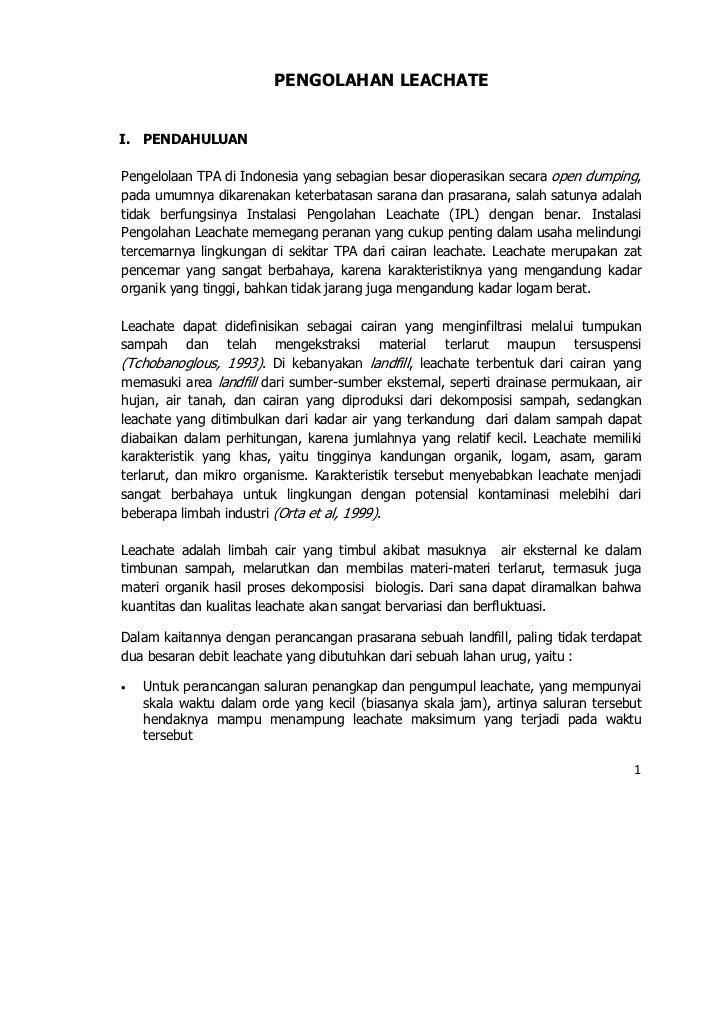 PENGOLAHAN LEACHATEI. PENDAHULUANPengelolaan TPA di Indonesia yang sebagian besar dioperasikan secara open dumping,pada um...