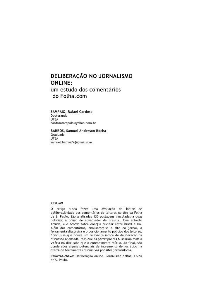 DELIBERAÇÃO NO JORNALISMOONLINE:um estudo dos comentários do Folha.comSAMPAIO, Rafael CardosoDoutorandoUFBAcardososampaio@...