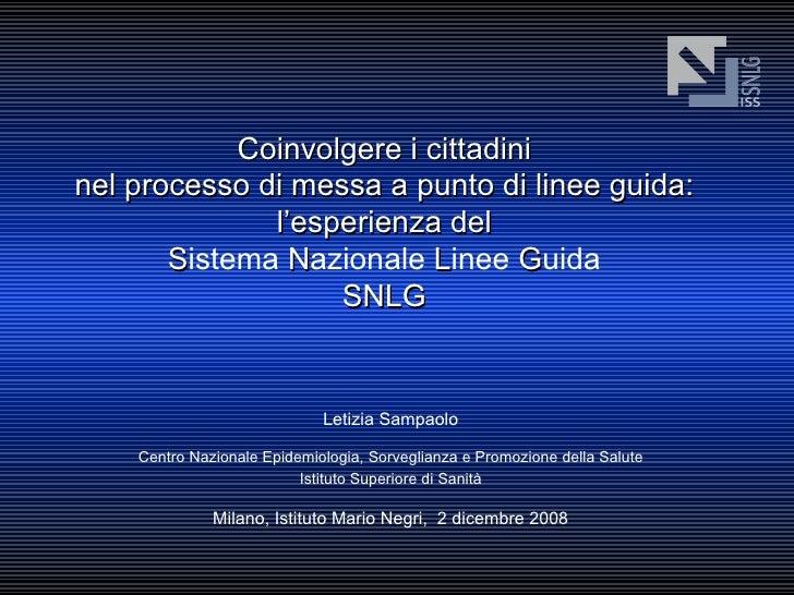 Coinvolgere i cittadini nel processo di messa a punto di linee guida: l'esperienza del S istema  N azionale  L inee  G uid...