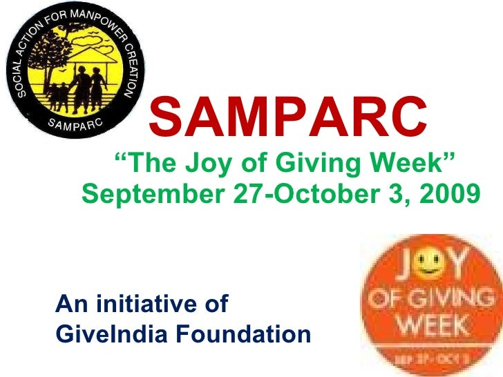 """"""" The Joy of Giving Week"""" September 27-October 3, 2009  SAMPARC An initiative of GiveIndia Foundation"""