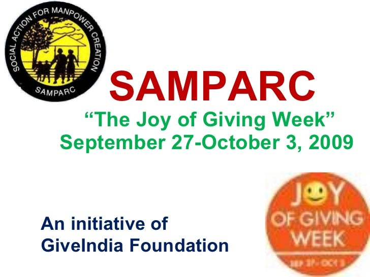 """ The Joy of Giving Week"" September 27-October 3, 2009  SAMPARC An initiative of GiveIndia Foundation"