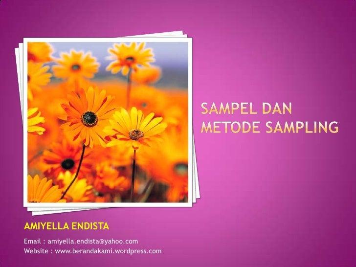 AMIYELLA ENDISTA Email : amiyella.endista@yahoo.com Website : www.berandakami.wordpress.com