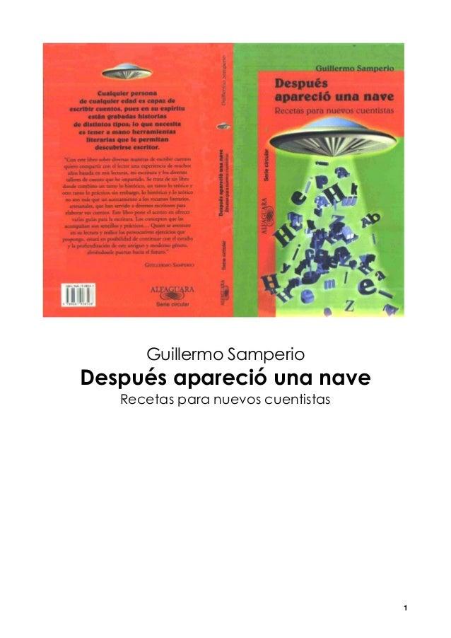 1 Guillermo Samperio Después apareció una nave Recetas para nuevos cuentistas