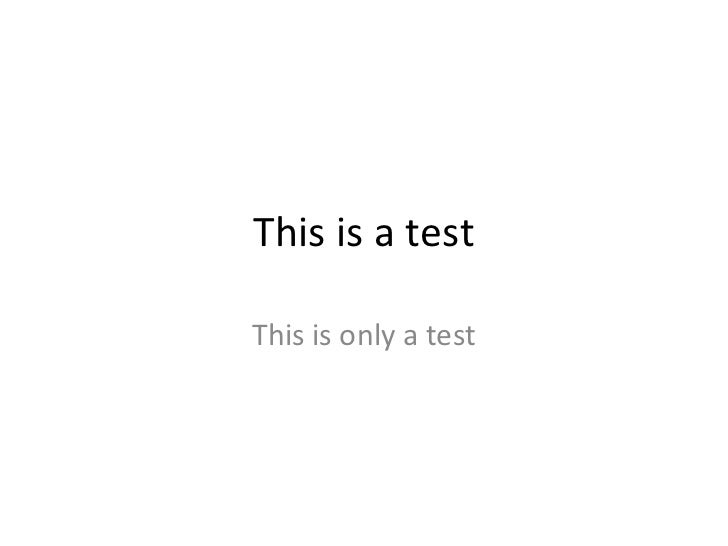 This is a test This is only a test