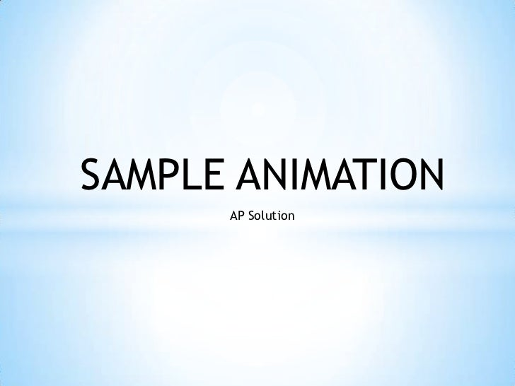 SAMPLE ANIMATION      AP Solution