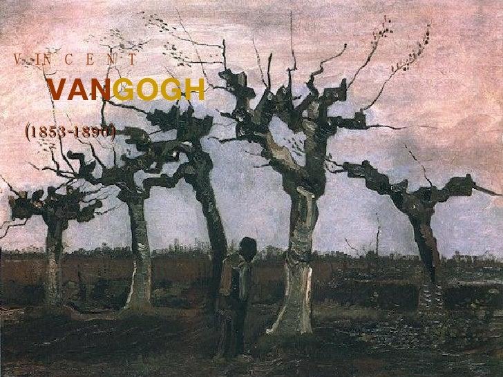 V  I N  C  E  N  T VAN GOGH (1853-1890)