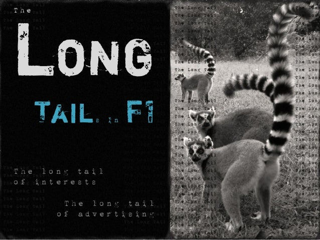 Long  Tails In F1  The long tail  of interests  The long tail  of advertising  The