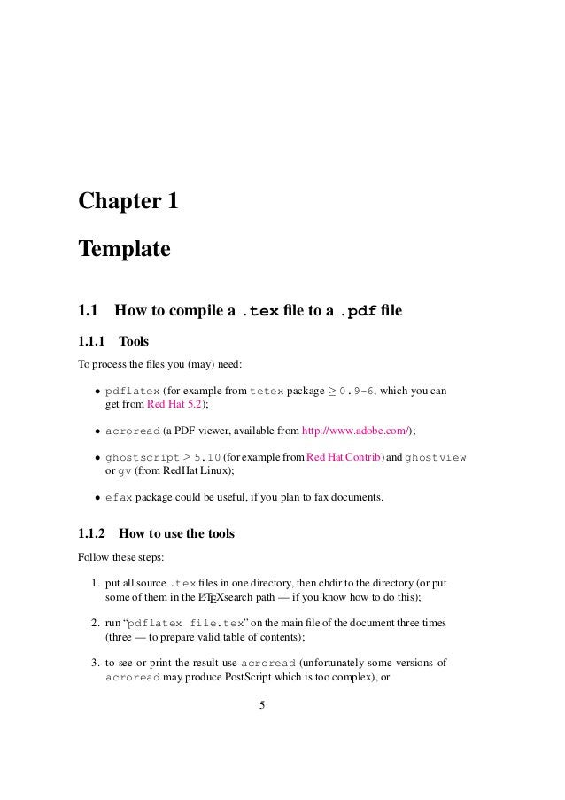 Chapter 1 Template 1.1 How to compile a .tex file to a .pdf file 1.1.1 Tools To process the files you (may) need: • pdflatex ...