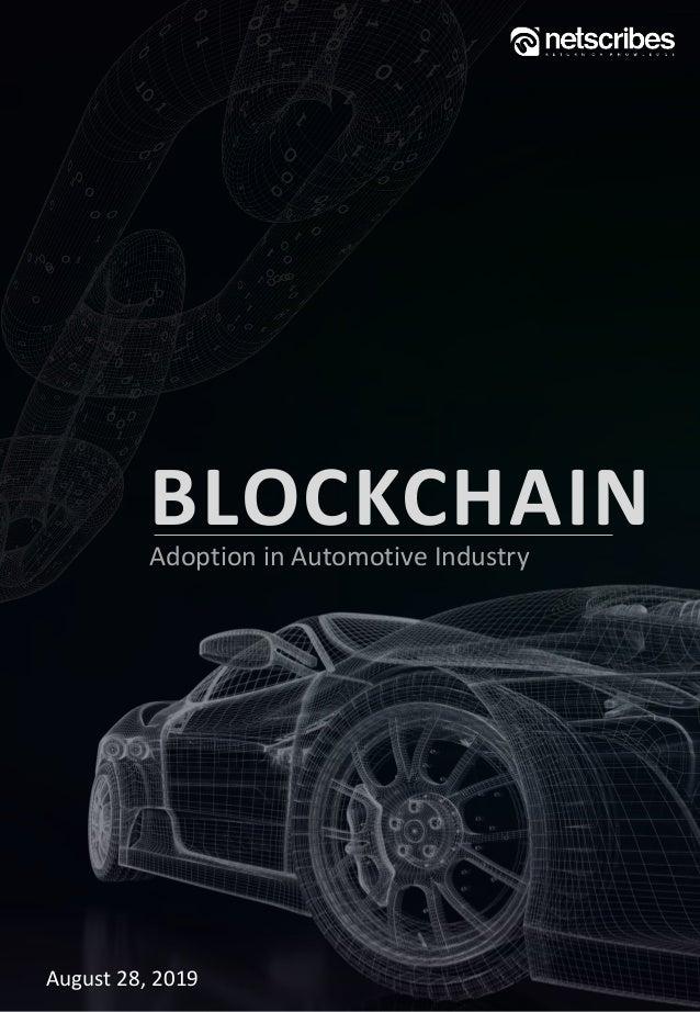August 28, 2019 BLOCKCHAINAdoption in Automotive Industry