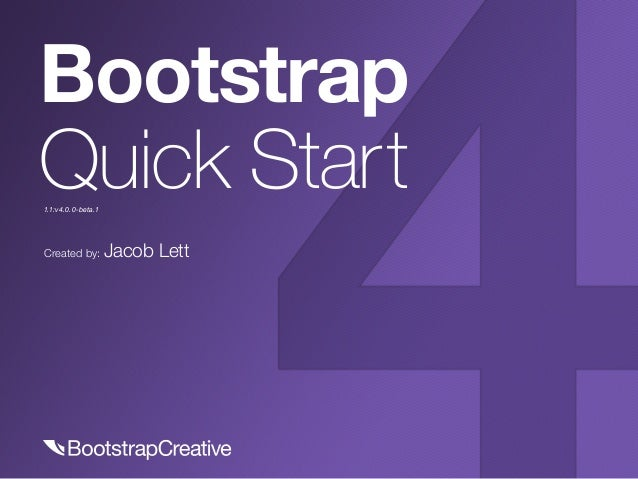 Created by: Jacob Lett Bootstrap Quick Start1.1:v4.0.0-beta.1