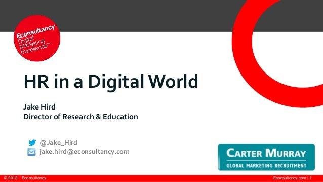 HR in a Digital World         Jake Hird         Director of Research & Education                 @Jake_Hird               ...