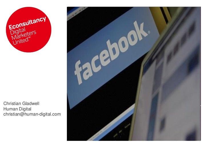 FacebookChristian GladwellHuman Digitalchristian@human-digital.com   Christian Gladwell – April 2011