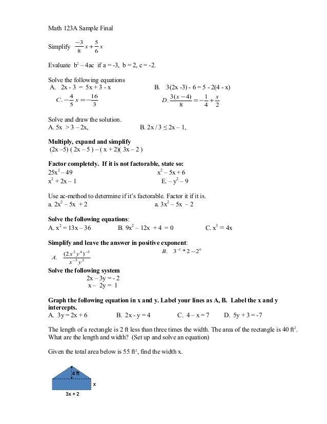 Math 123A Sample Final             −3   5Simplify        x+ x             8    6Evaluate b2 – 4ac if a = -3, b = 2, c = -2...