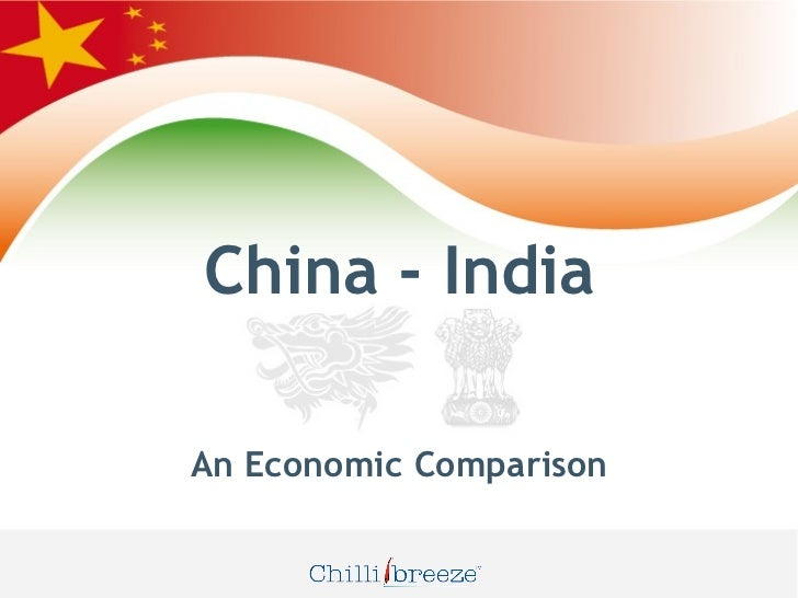 comparison of the economies of india and china Brazil, one of the brics (brazil, russia, india, china and south africa) countries,  serves as a comparison with another emerging economy that.