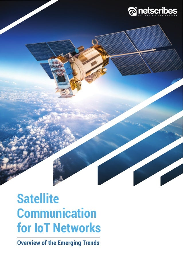 Satellite Communication for IoT Networks Overview of the Emerging Trends