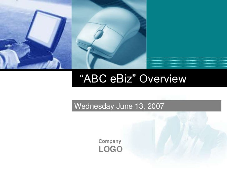 """ABC eBiz"" OverviewWednesday June 13, 2007      Company      LOGO"