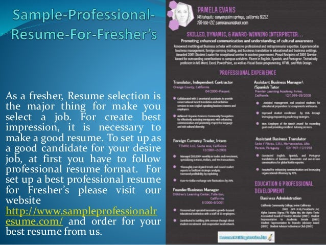 As a fresher, Resume selection is the major thing for make you select a job. For create best impression, it is necessary t...