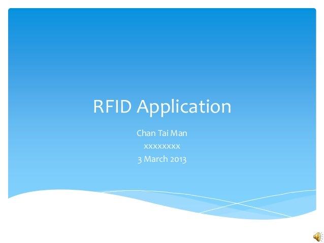 RFID Application     Chan Tai Man       xxxxxxxx     3 March 2013